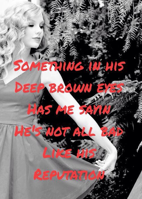 Superman -Taylor Swift Lyrics ♡  The most intoxicating set of brown eyes I've ever gazed into.