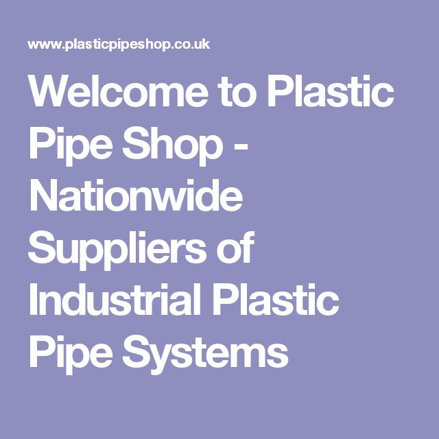 Welcome to Plastic Pipe Shop  - Nationwide Suppliers of Industrial Plastic Pipe Systems