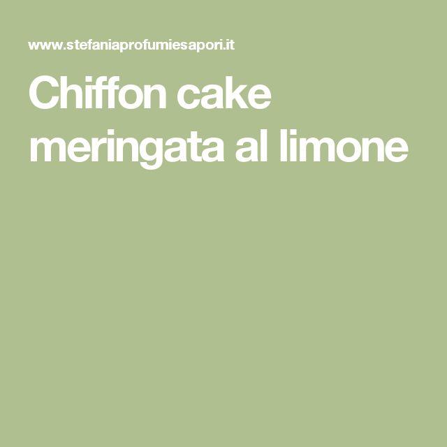 Chiffon cake meringata al limone
