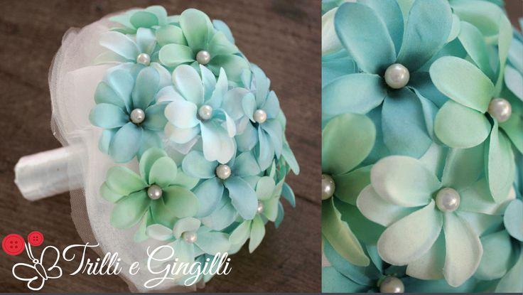 Bouquet realizzato con fiori di stoffa sulle tonalità del verde acqua, turchese, tiffany, decorati con perle. info@trilliegingilli.com www.trilliegingilli.com