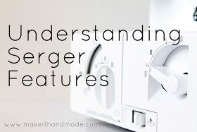 Make It Handmade: Serger tutorials