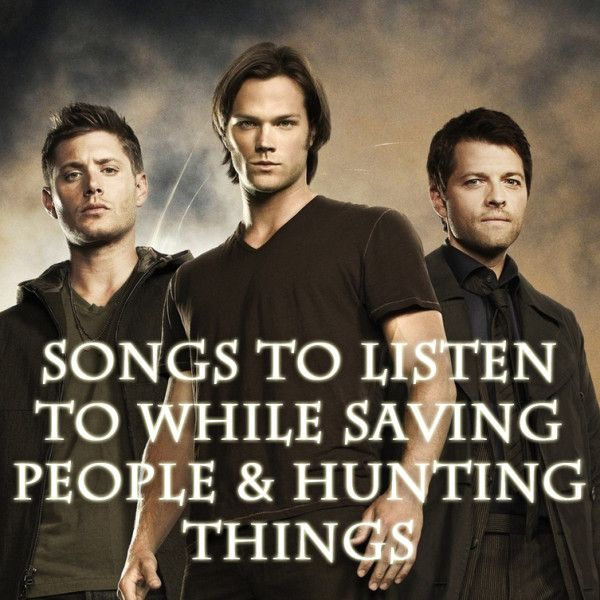 Supernatural Saving People And Hunting Things Playlist