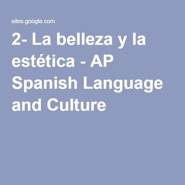 2- La belleza y la estética - AP Spanish Language and Culture