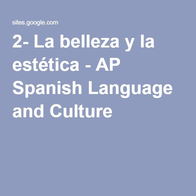 2- La belleza y la estética - AP Spanish Language and Culture