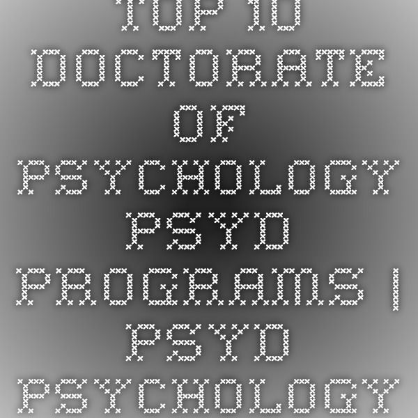 Top 10 Doctorate of Psychology Psyd Programs | PsyD Psychology
