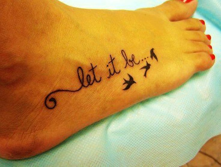 Let It Be Cute Foot Tattoo For Girls tattooideaslive.com #tattoos #cute
