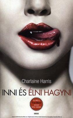 Charlaine Harris - Inni és élni hagyni - True Blood 1.