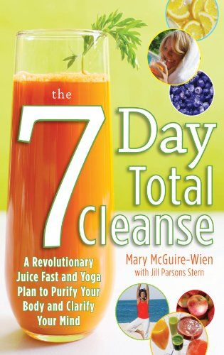 The Seven-Day Total Cleanse: A Revolutionary New Juice Fast and Yoga Plan to Purify Your Body and Clarify the Mind ** Read more at the image link.