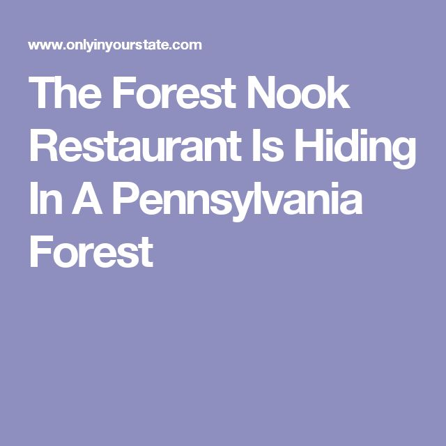 The Forest Nook Restaurant Is Hiding In A Pennsylvania Forest