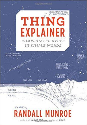 LOVE THIS!  For audrey Thing Explainer: Complicated Stuff in Simple Words: Randall Munroe: 9780544668256: Books - Amazon.ca