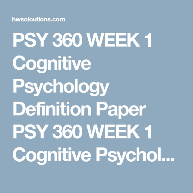 PSY 360 WEEK 1 Cognitive Psychology Definition Paper PSY 360 WEEK 1 Cognitive Psychology Definition Paper PSY 360 WEEK 1 Cognitive Psychology Definition Paper Writea 700- to 1,050-word paper in which you definecognitive psychology. Address the following:  Identify at least four key milestones in the development of cognitive psychology as a discipline. Discuss the importance of behavioral observation in cognitive psychology. Formatyour paper according to APA guidelines.  Clickthe…