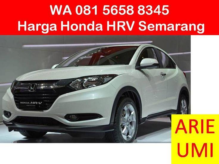 WA 081 5658 8345, Harga Honda HRV Semarang, Harga Mobil Berbeda Beda Sesuai Model, Type Dan Promo Yang Sedang Berlaku INFO LENGKAP TELP / WA 081 5658 8345 (Indosat) Arie Umi
