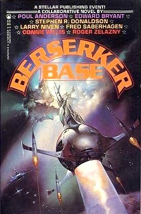 Berserker Base by Poul Anderson; Larry Niven; Fred Saberhagen; Edward Bryant; Stephen R. Donaldson; Connie Willis; Roger Zelazny / Book cover / 1985  (Boris Vallejo)