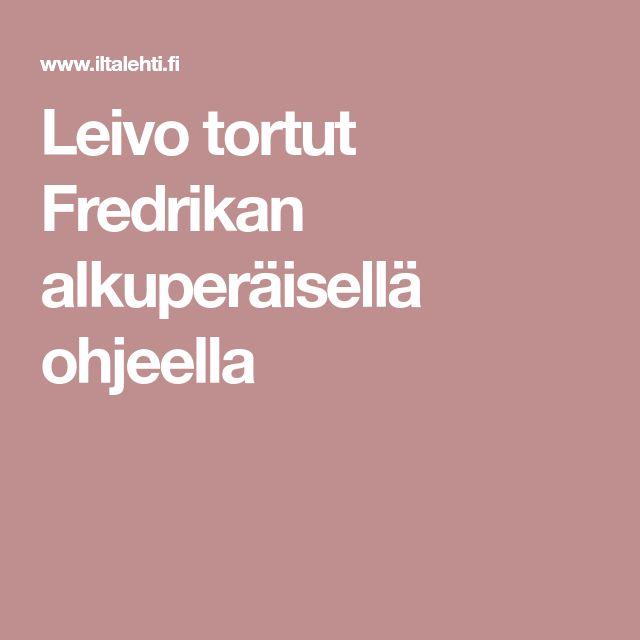Leivo tortut Fredrikan alkuperäisellä ohjeella