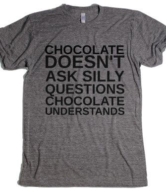 CHOCOLATE UNDERSTANDS - glamfoxx.com - Skreened T-shirts, Organic Shirts, Hoodies, Kids Tees, Baby One-Pieces and Tote Bags