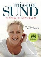 Mission sund - 12 uger, 12 nye vaner - Michelle Kristensen - Hæftet (9788711321201) - Bøger - CDON.COM