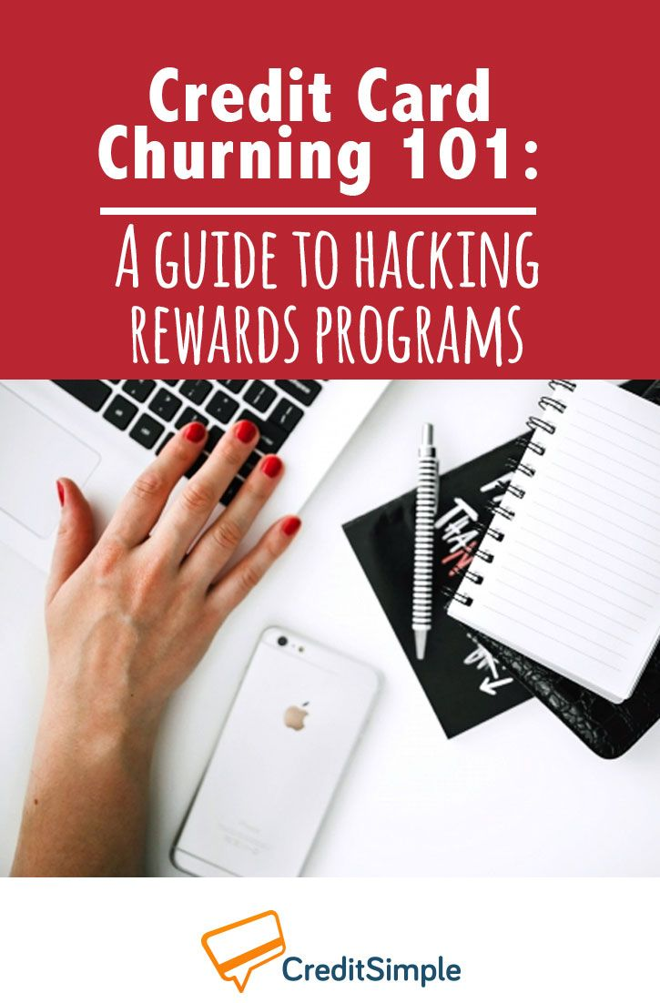 Credit Card Churning 101: A Guide to Hacking Rewards Programs