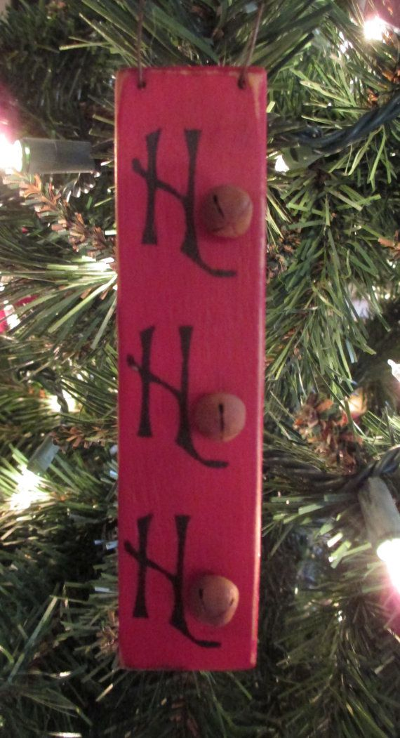 Ho Ho Ho Primitive Christmas Ornament sign. (Would be cute as a door hanger)