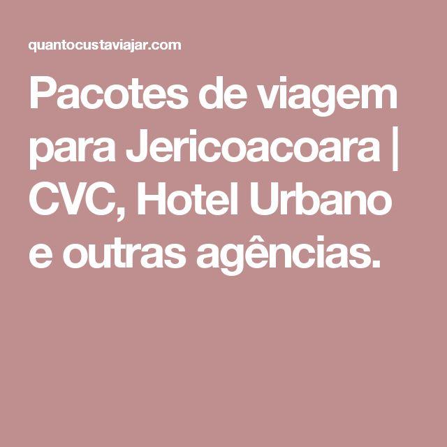 Pacotes de viagem para Jericoacoara | CVC, Hotel Urbano e outras agências.
