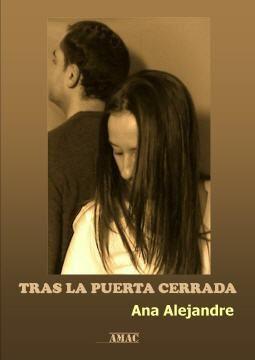 "Novela ""Tras la puerta cerrada"", Ana Alejandre, eBook, Plataforma Tagus, Espasa Calpe, S.S. (Casa del Libro), Madrid, ferero de 2017, 305 págs."