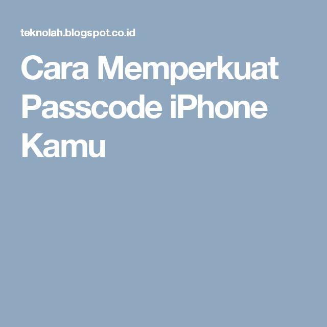 Cara Memperkuat Passcode iPhone Kamu