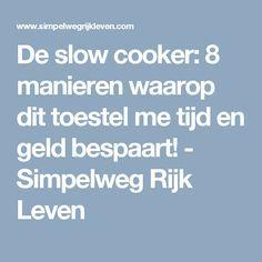 De slow cooker: 8 manieren waarop dit toestel me tijd en geld bespaart! - Simpelweg Rijk Leven