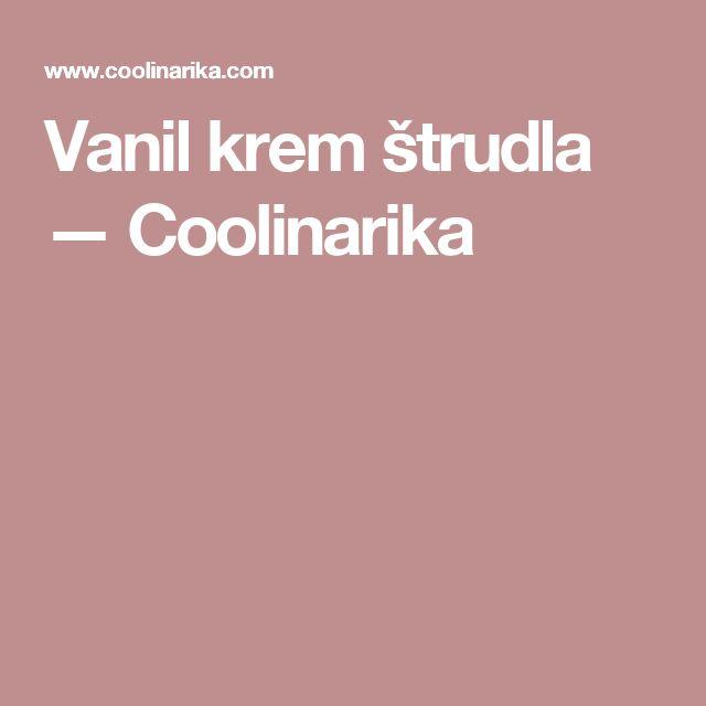 Vanil krem štrudla — Coolinarika
