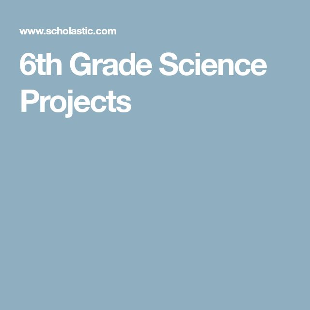 6th Grade Science Projects