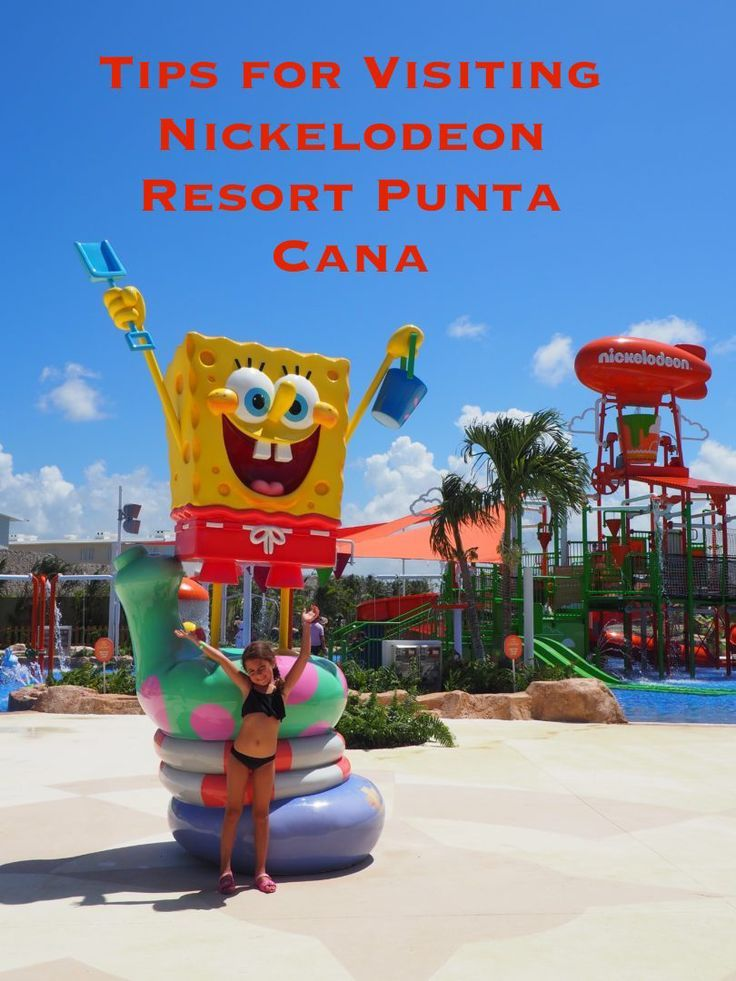 Tips for Visiting Nickelodeon Resort Punta Cana - Everything you need to know!