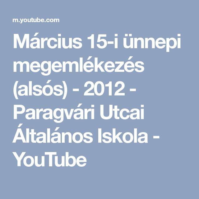 Március 15-i ünnepi megemlékezés (alsós) - 2012 - Paragvári Utcai Általános Iskola - YouTube
