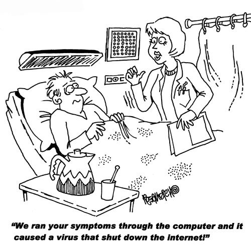 """We ran your symptoms through the computer and it caused a virus that shut down the Internet!"" #nurse #humor"
