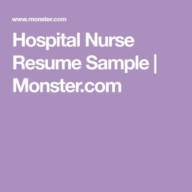 Hospital Nurse Resume Sample | Monster.com