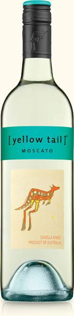 Moscato | yellow tail wine  Very sweet but also light, and a wonderful wine served cold as a cocktail before dinner, or dessert in itself!