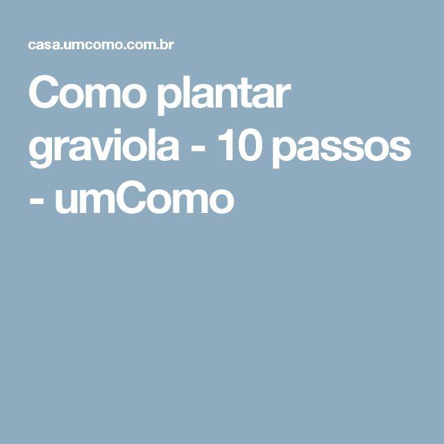 Como plantar graviola - 10 passos - umComo