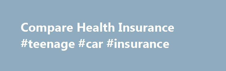 Compare Health Insurance #teenage #car #insurance http://insurance.remmont.com/compare-health-insurance-teenage-car-insurance/  #insurance comparison # How does your plan compare? A good insurance plan can steer you to the care that helps and away from wasting your time and money on unnecessary tests and treatments. For the third year running, we are presenting health plan rankings from the National Committee for Quality Assurance (NCQA), a nonprofit health […]The post Compare Health…