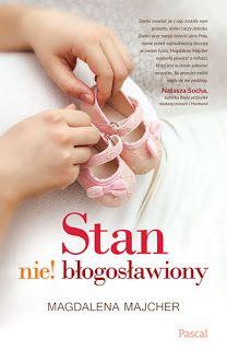 Stan nie! błogosławiony - Magdalena Majcher #booksmylove #books #książki #recenzje #review