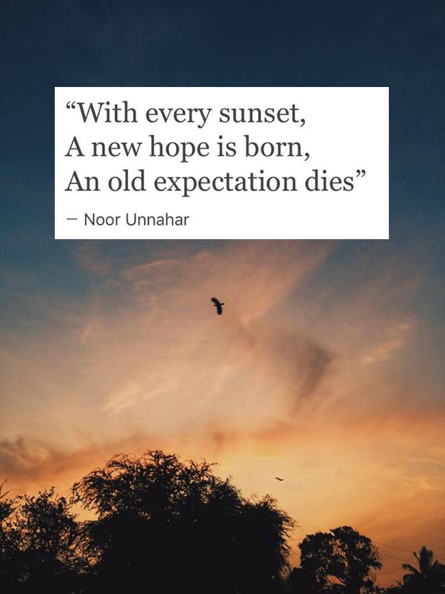 with every sunset, a new hope is born, an old expectation dies— Noor Unnahar  // 4 Minutes For The Sky #writing