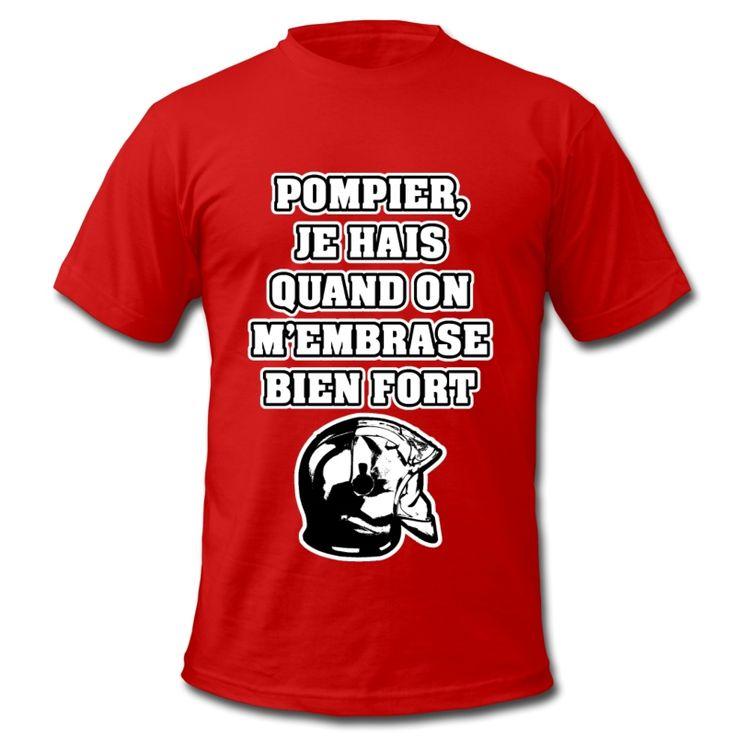 POMPIER, JE HAIS QUAND ON M'EMBRASE BIEN FORT , T-shirt à s'offrir ici : https://shop.spreadshirt.fr/jeux-de-mots-francois-ville/les+t-shirts+pour+pompiers?q=T516877  #pompiers #leshommesdufeu #tshirt #sirène #alarme #feu #flammes #incendie #foyer #échelle #lance #rampe #sapeur #casque #caserne #secours #ambulancier #brancardier #volontaire #bénévole #braise #bouche #JEUXDEMOTS #FRANCOISVILLE #HUMOUR #DRÔLE #CITATION