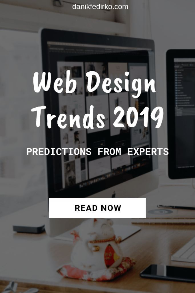 Web Design Trends 2019 Predictions From Experts Web Design Trends Web Design Tips Web Design Quotes