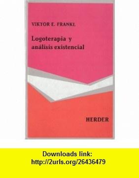 Logoterapia y analisis existencial (9788425417115) Viktor E. Frankl , ISBN-10: 8425417112  , ISBN-13: 978-8425417115 , ASIN: B003NZ50FE , tutorials , pdf , ebook , torrent , downloads , rapidshare , filesonic , hotfile , megaupload , fileserve