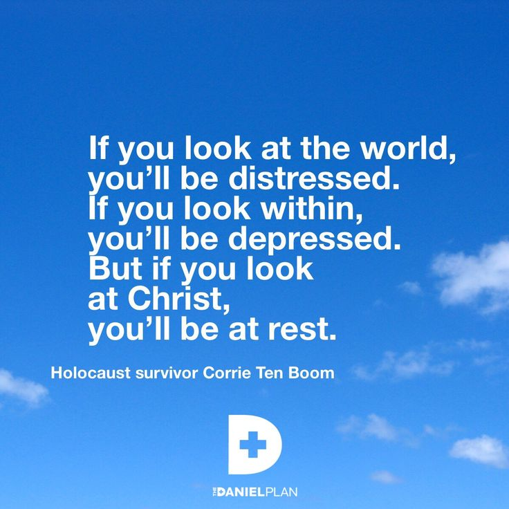 """Holocaust survivor Corrie Ten Boom said, """"If you look at the world, you'll be distressed. If you look within, you'll be depressed. But if you look at Christ, you'll be at rest."""" Where will you look today? www.danielplan.com"""