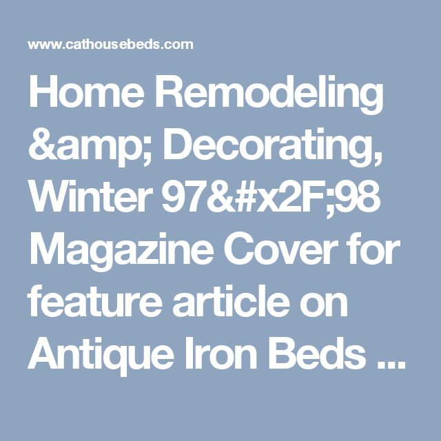 Home Remodeling & Decorating, Winter 97/98 Magazine Cover for feature article on Antique Iron Beds by Cathouse
