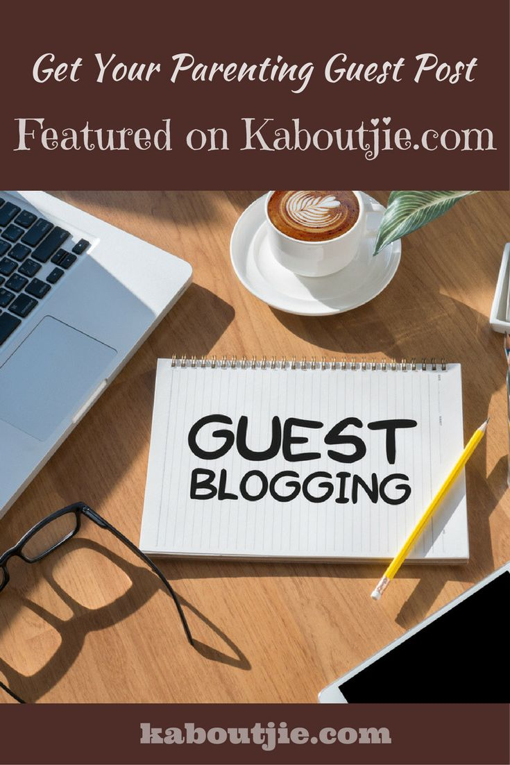 Submit Parenting Guest Post to my mommy blog Kaboutjie.com and you will gain a great quality backlink to your parenting website. Check my mommy blog for parenting guest post guidelines and submit your request.   #ParentingGuestPost #GuestPost #GuestBlog #ParentingGuestBlog #GuestBlogging #GuestPosting #Parenting #MommyBlog