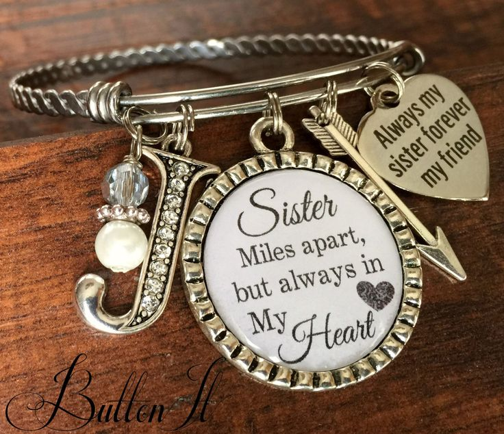 Sister gift, Sister bracelet, SISTER jewelry,  Big sister, Valentine, sister birthday gift, miles apart but always in my heart Bangle by buttonit on Etsy