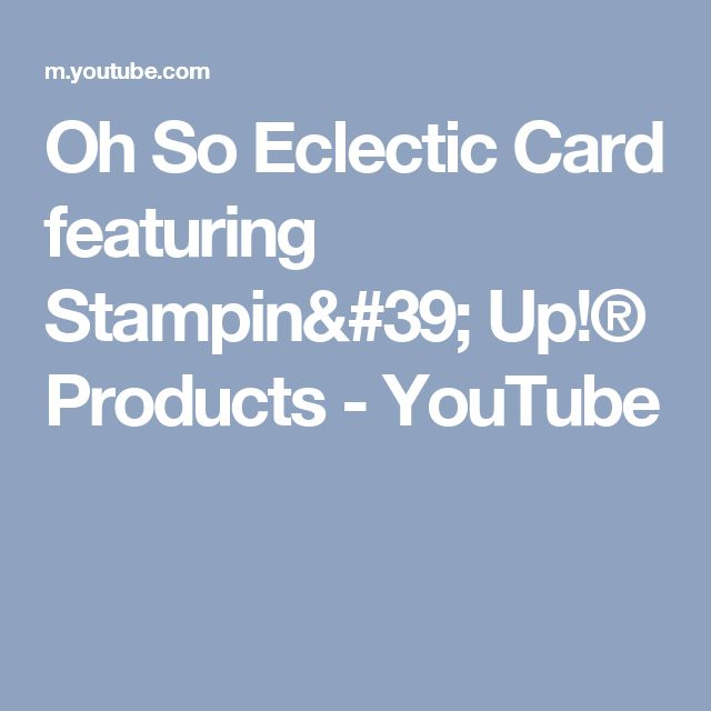 Oh So Eclectic Card featuring Stampin' Up!® Products - YouTube