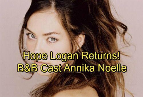 The Bold and the Beautiful Spoilers: Hope Logan Returns - B&B Cast Annika Noelle To Replace Kim Matula
