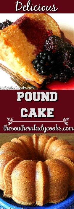 MY DAUGHTER'S POUND CAKE - The Southern Lady Cooks-A delicious and easy cake that is a tradition in our family.