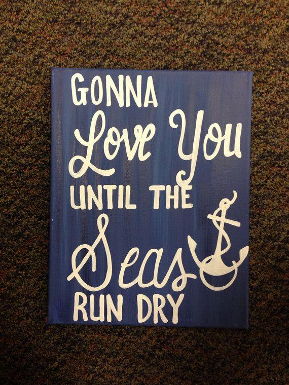 Gonna love you till the seas run dry anchor canvas  on Etsy, $18.00