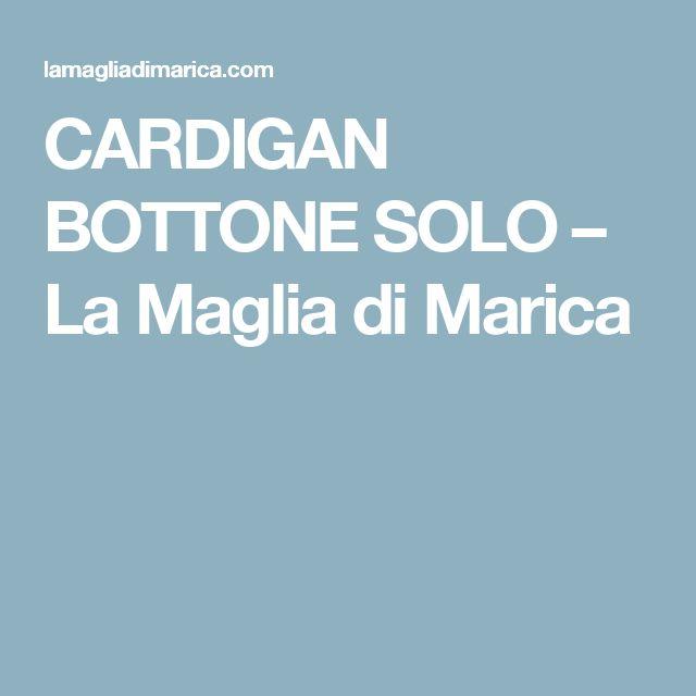 CARDIGAN BOTTONE SOLO – La Maglia di Marica
