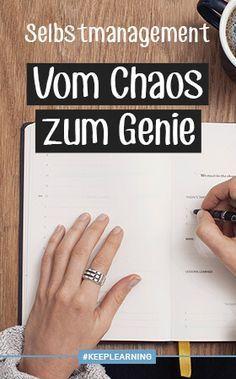 Selbstmanagement – vom Chaos zum Genie.